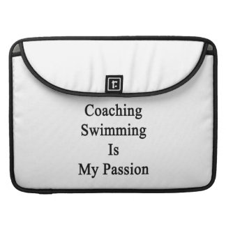 Coaching Swimming Is My Passion MacBook Pro Sleeve
