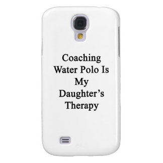 Coaching Water Polo Is My Daughter's Therapy Samsung Galaxy S4 Cases