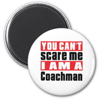 Coachman can't scare designs 2 inch round magnet