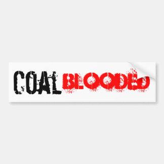 Coal Blooded Car Bumper Sticker