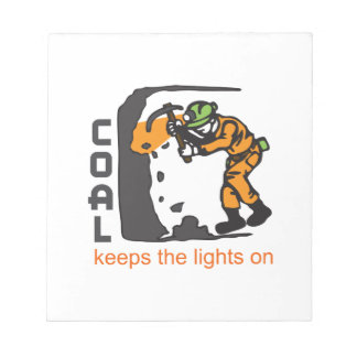 COAL KEEPS LIGHTS ON SCRATCH PADS