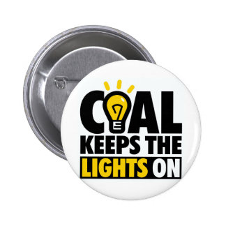 COAL KEEPS THE LIGHTS ON 2 INCH ROUND BUTTON