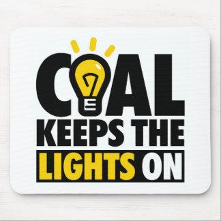 COAL KEEPS THE LIGHTS ON MOUSE PAD
