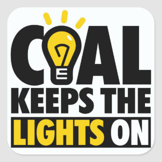 COAL KEEPS THE LIGHTS ON SQUARE STICKER