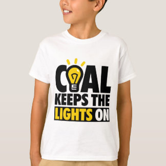 COAL KEEPS THE LIGHTS ON T-Shirt