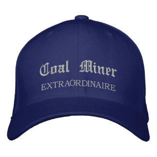 Coal Miner Extraordinaire Embroidered Hat