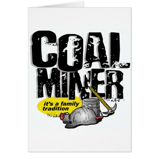 COAL MINER, it's a family tradition Card