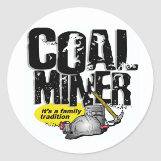 COAL MINER, it's a family tradition Classic Round Sticker