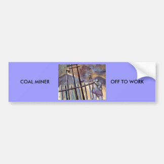 COAL MINER OFF TO WORK BUMPER STICKER