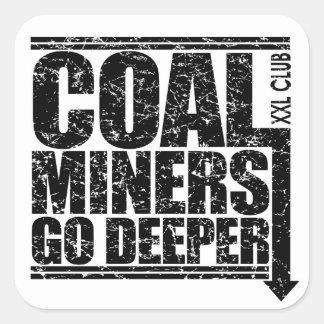 COAL MINERS GO DEEPER SQUARE STICKER