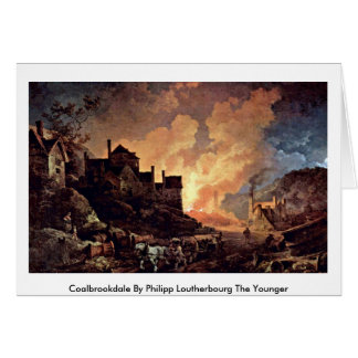 Coalbrookdale By Philipp Loutherbourg The Younger Greeting Card