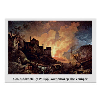 Coalbrookdale By Philipp Loutherbourg The Younger Posters