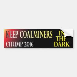 Coalminers in the dark 2016 bumper sticker