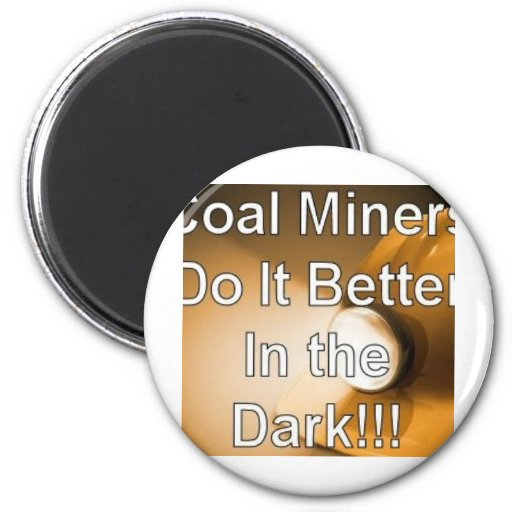 coalminersdo it better fridge magnet
