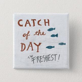 Coastal Art | Catch of the day Button