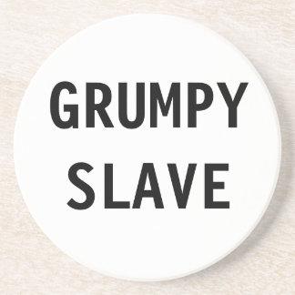 Coaster Grumpy Slave