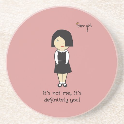 Coaster - It's not me, it's you!