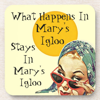 Coaster Retro What Happens In Mary's Igloo Stays