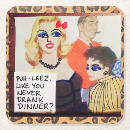 COASTER-SET OF 6-PUHLEEZ. LIKE YOU NEVER SQUARE PAPER COASTER