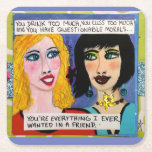 "COASTER-YOU DRINK TOO MUCH, YOU CUSS TOO MUCH, SQUARE PAPER COASTER<br><div class=""desc"">YOU HAVE QUESTIONABLE MORALS. YOU&#39;RE EVERYTHING I EVER WANTED IN A FRIEND.</div>"