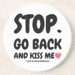 stop. go back and kiss me [Love heart]  stop. go back and kiss me [Love heart]  Coasters