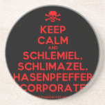 [Skull crossed bones] keep calm and schlemiel, schlimazel, hasenpfeffer incorporated!  Coasters