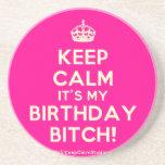 [Crown] keep calm it's my birthday bitch!  Coasters