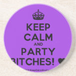 [Crown] keep calm and party bitches! [Love heart]  Coasters