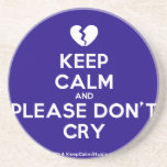 [Broken heart] keep calm and please don't cry  Coasters