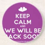 [Two hearts] keep calm and we will be back soon  Coasters