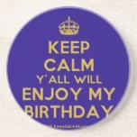 [Crown] keep calm y'all will enjoy my birthday  Coasters