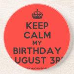 [Crown] keep calm my birthday august 3rd  Coasters