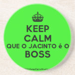 [Crown] keep calm que o jacinto é o boss  Coasters