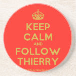 [Crown] keep calm and follow thierry  Coasters