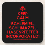 [Skull crossed bones] keep calm and schlemiel, schlimazel, hasenpfeffer incorporated!  Coasters (Cork)