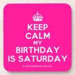 [Crown] keep calm my birthday is saturday  Coasters (Cork)