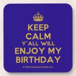 [Crown] keep calm y'all will enjoy my birthday  Coasters (Cork)