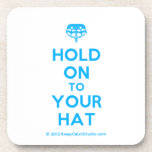 [Crown upside down] hold on to your hat  Coasters (Cork)