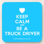 [Love heart] keep calm and be a truck driver  Coasters (Cork)