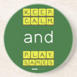 KEEP CALM and PLAY GAMES  Coasters (Sandstone)