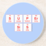 Super sis  Coasters (Sandstone)