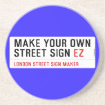 make your own street sign  Coasters (Sandstone)