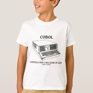 COBOL Compiles Only Because Of Luck T-Shirt