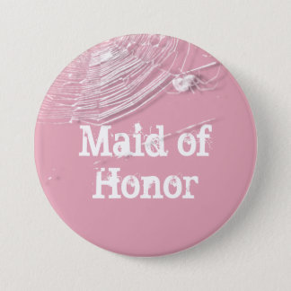 Cobwebs and White Spiders Maid of Honor Button