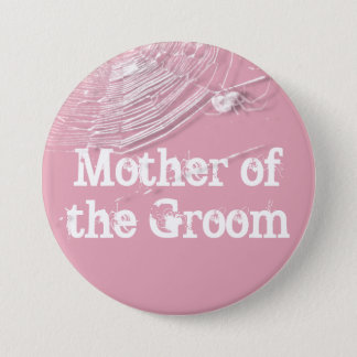 Cobwebs and White Spiders Mother of the Groom Pinback Button