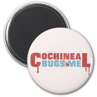 Cochineal Bugs Me Magnet