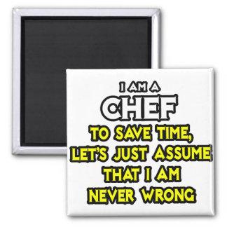 Cocinero Asuma que nunca soy incorrecto Imanes