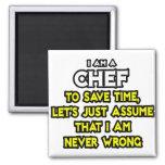 Cocinero. Asuma que nunca soy incorrecto Imanes