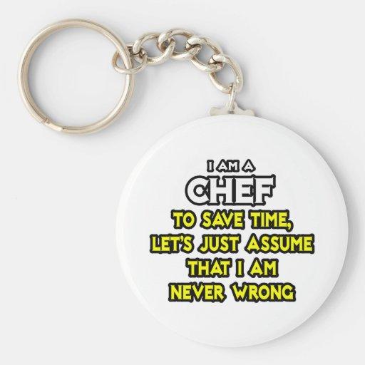 Cocinero. Asuma que nunca soy incorrecto Llavero