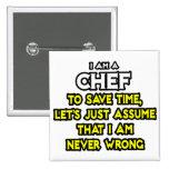 Cocinero. Asuma que nunca soy incorrecto Pin